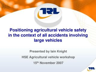 Positioning agricultural vehicle safety in the context of all accidents involving large vehicles