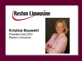 Kristina Bouweiri President and CEO Reston Limousine