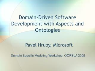 Domain-Driven Software Development with Aspects and Ontologies