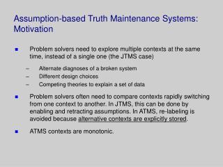 Assumption-based Truth Maintenance Systems: Motivation