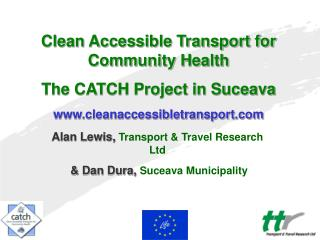 Clean Accessible Transport for Community Health  The CATCH Project in Suceava cleanaccessibletransport