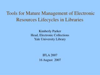 Tools for Mature Management of Electronic Resources Lifecycles in Libraries