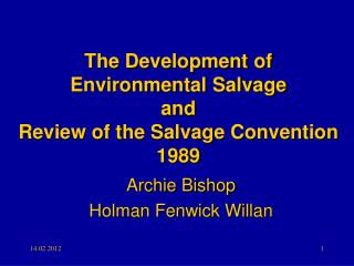 The Development of Environmental Salvage and  Review of the Salvage Convention 1989