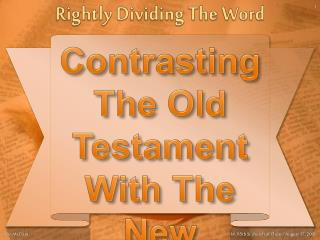 Contrasting The Old Testament With The New Testament