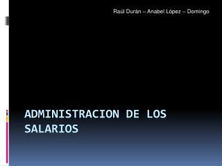 ADMINISTRACION DE LOS SALARIOS