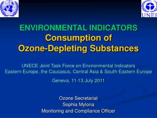 ENVIRONMENTAL INDICATORS Consumption of  Ozone-Depleting Substances  UNECE Joint Task Force on Environmental Indicators