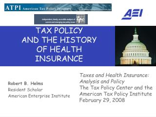 TAX POLICY AND THE HISTORY OF HEALTH INSURANCE