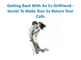Getting Back With An Ex Girlfriend - Secret To Make Your Ex