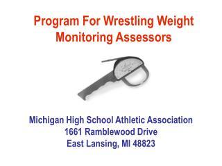 Program For Wrestling Weight Monitoring Assessors