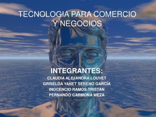 TECNOLOGIA PARA COMERCIO Y NEGOCIOS