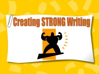 Creating STRONG Writing