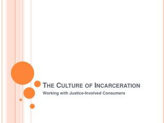 The Culture of Incarceration