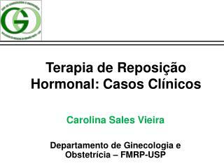 Terapia de Reposi  o Hormonal: Casos Cl nicos