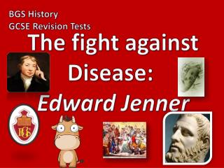 The fight against Disease:  Edward Jenner
