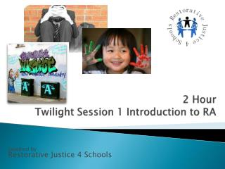 2 Hour Twilight Session 1 Introduction to RA