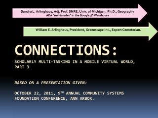 Connections:   Scholarly Multi-Tasking in a Mobile Virtual World, Part 3    Based on a presentation given:    October 22