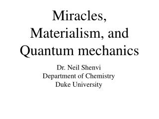 Miracles, Materialism, and Quantum mechanics