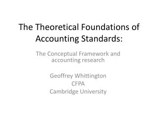 The Theoretical Foundations of Accounting Standards:
