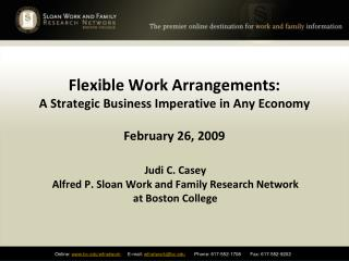Flexible Work Arrangements:  A Strategic Business Imperative in Any Economy   February 26, 2009