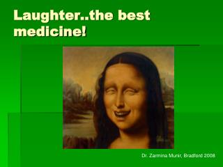 Laughter..the best medicine
