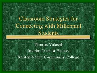 Classroom Strategies for Connecting with Millennial Students