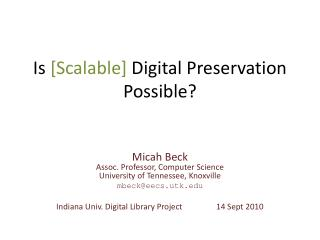 Is [Scalable] Digital Preservation Possible