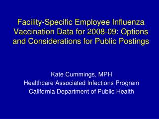 Facility-Specific Employee Influenza  Vaccination Data for 2008-09: Options and Considerations for Public Postings