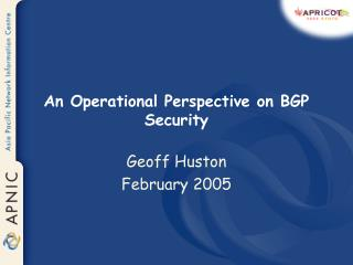 An Operational Perspective on BGP Security