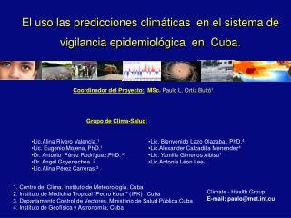 El uso las predicciones clim ticas  en el sistema de  vigilancia epidemiol gica  en  Cuba.