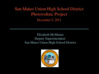 Elizabeth McManus Deputy Superintendent  San Mateo Union High School District