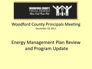 Woodford County Principals Meeting December 19, 2011    Energy Management Plan Review  and Program Update