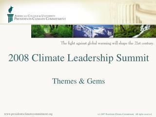 2008 Climate Leadership Summit  Themes  Gems