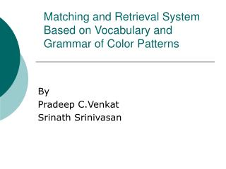 Matching and Retrieval System Based on Vocabulary and Grammar of Color Patterns