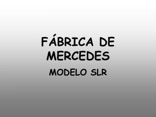 F BRICA DE MERCEDES