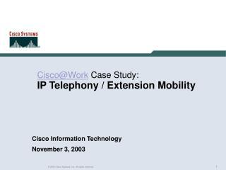 CiscoWork Case Study:  IP Telephony