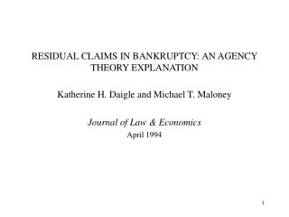 RESIDUAL CLAIMS IN BANKRUPTCY: AN AGENCY THEORY EXPLANATION