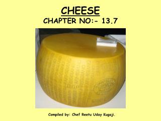 CHEESE  CHAPTER NO:- 13.7