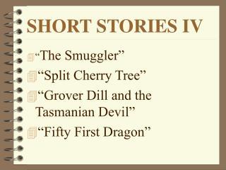 SHORT STORIES IV