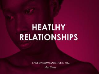 HEATLHY RELATIONSHIPS