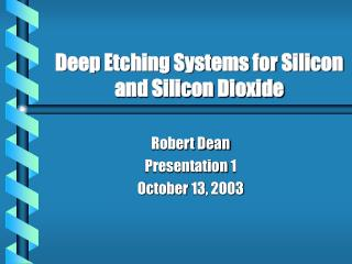 Deep Etching Systems for Silicon and Silicon Dioxide
