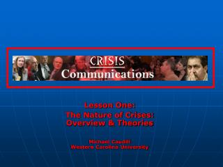 Lesson One: The Nature of Crises: Overview  Theories  Michael Caudill Western Carolina University