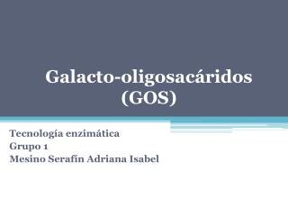 Galacto-oligosac ridos GOS