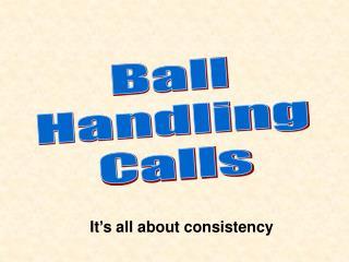 Ball Handling Calls