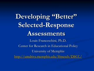 Developing  Better  Selected-Response Assessments