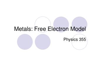 Metals: Free Electron Model