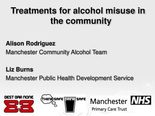 Treatments for alcohol misuse in the community  Alison Rodriguez