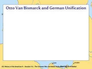 Otto Van Bismarck and German Unification