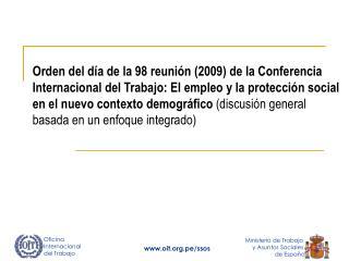 Orden del d a de la 98 reuni n 2009 de la Conferencia Internacional del Trabajo: El empleo y la protecci n social en el