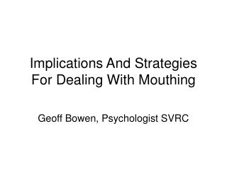 Implications And Strategies For Dealing With Mouthing
