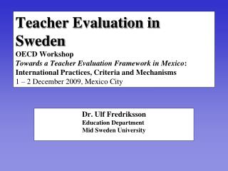 Teacher Evaluation in Sweden  OECD Workshop Towards a Teacher Evaluation Framework in Mexico: International Practices, C
